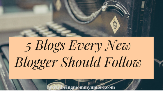 5 Blogs Every New Blogger Should Follow